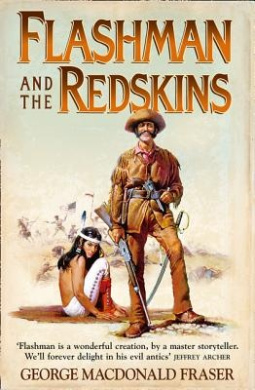Flashman and the Redskins (The Flashman Papers, Book 6) (The Flashman Papers)