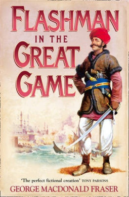 Flashman in the Great Game (The Flashman Papers, Book 8) (The Flashman Papers)