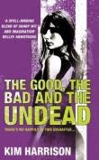 The Good, The Bad and The Undead