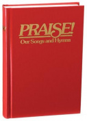 Praise! Our Songs and Hymns