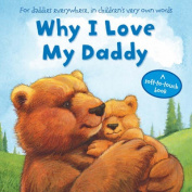 Why I Love My Daddy [Board book]
