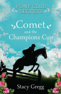 Comet and the Champion's Cup (Pony Club Secrets)