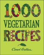 The 1000-Recipe Vegetarian Cookbook