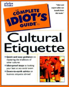 The Complete Idiot's Guide to Cultural Etiquette