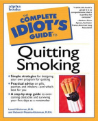 The Complete Idiot's Guide to Quitting Smoking