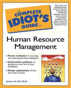The Complete Idiot's Guide to Human Resource Management