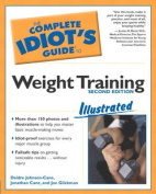 Complete Idiot's Guide to Weight Training, 2e Illustrated