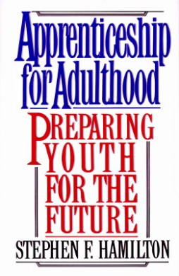 Apprenticeship for Adulthood: Preparing Youth for the Future