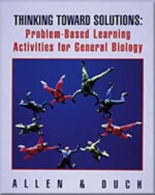 Thinking towards Solutions: Problem-Based Learning Activities for General Biology