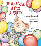 If You Give a Pig a Party (If You Give... Books