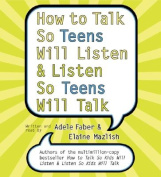 How To Talk So Teens Will Listen And Listen So Teens Will Talk Abridged [Audio]