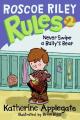 Never Swipe a Bully's Bear (Roscoe Riley Rules