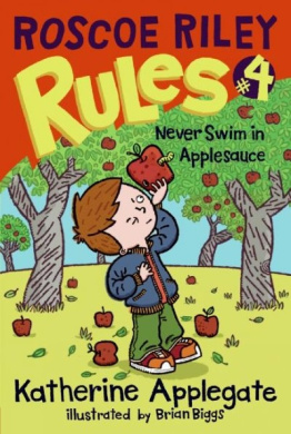 Never Swim in Applesauce (Roscoe Riley Rules (Quality))