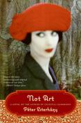 Not Art: A Novel