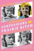 Confessions of a Prairie Bitch