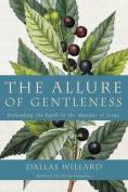 The Allure of Gentleness