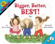 Bigger, Better, Best!
