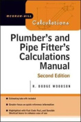 Plumber's and Pipe Fitter's Calculations Manual