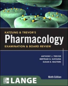 Katzung & Trevor's Pharmacology Examination and Board Review, Ninth Edition