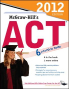 McGraw-Hill's ACT 2012: 2012