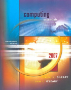 Computing Essentials 2007 Introductory Edition