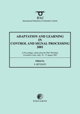 Adaptation and Learning in Control and Signal Processing: 2001 (IFAC Proceedings Volumes)