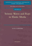 Seismic Waves and Rays in Elastic Media (Handbook of Geophysical Exploration