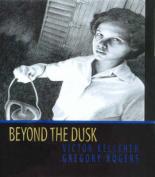 Beyond the Dusk
