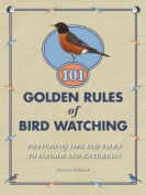 101 Golden Rules of Birdwatching