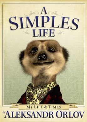 A Simples Life: The Life and Times of Aleksandr Orlov