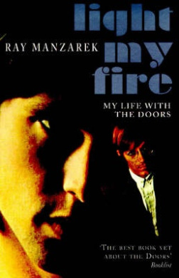 """Light My Fire: My Life with the """"Doors"""""""