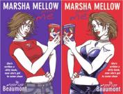 Marsha Mellow And Me