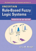 Uncertain Rule-Based Fuzzy Logic Systems