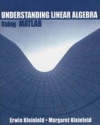 Understanding Linear Algebra Using MATLAB