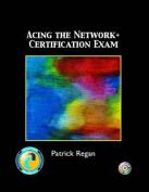 Acing the Network+ Certification Exam