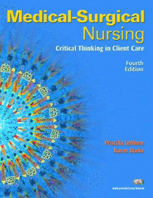 Medical Surgical Nursing: Critical Thinking in Client Care: Single Volume
