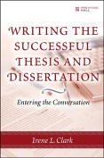 Writing the Successful Thesis and Dissertation