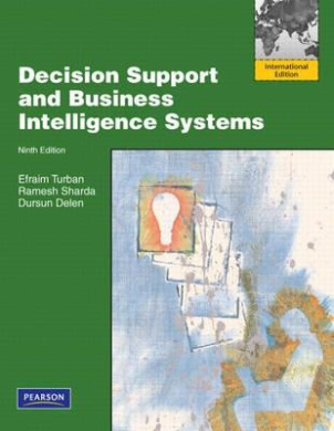 Decision Support and Business Intelligence Systems: International Edition