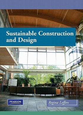 Sustainable Construction and Design [With DVD]