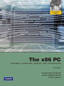 The x86 PC: Assembly Language, Design, and Interfacing,