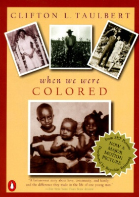 Once upon a Time, When We Were Colored