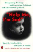 """""""Help ME, I'm Sad"""""""