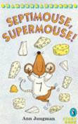 Septimouse, Supermouse!