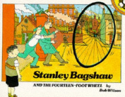 Stanley Bagshaw and the Fourteen Foot Wheel