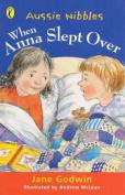 When Anna Slept over