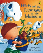 Harry and the Dinosaurs at the Museum (Harry and the Dinosaurs) [Board book]