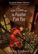 The Case of the Peculiar Pink Fan (Enola Holmes Mystery