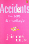 Acidents Like Love and Marriage