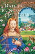 Patience, Princess Catherine (Young Royals Books