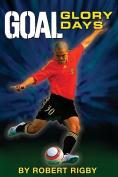 Goal!: Glory Days